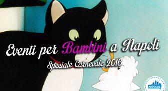 Eventi per bambini a Napoli a Carnevale 2016