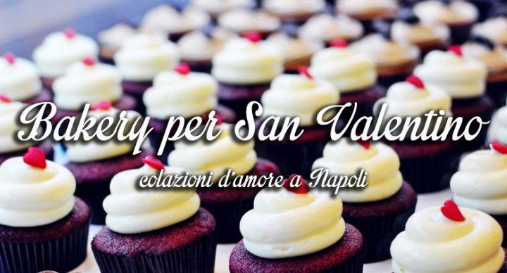 Colazione nelle bakery di Napoli per San Valentino 2016 con servizio a domicilio e torte speciali