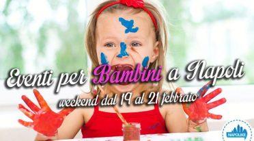 Eventi per bambini a Napoli nel weekend dal 19 al 21 febbraio 2016