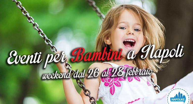 Eventi per bambini a Napoli nel weekend del 26, 27 e 28 febbraio 2016