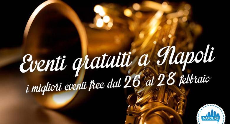 Eventi gratuiti a Napli nel weekend del 26, 27 e 28 febbraio 2016