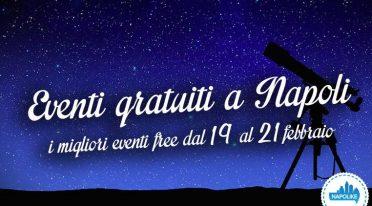 Eventi gratuiti a Napoli per il weekend dal 19 al 21 febbraio 2016