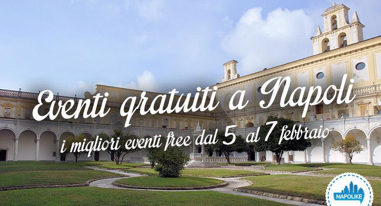 Eventi gratuiti a Napoli per il weekend dal 5 al 7 febbraio 2016