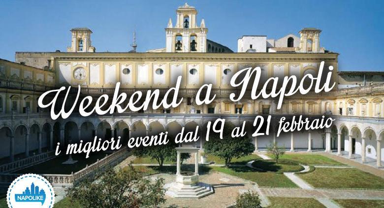 Eventi a Napoli nel weekend dal 19 al 21 febbraio 2016