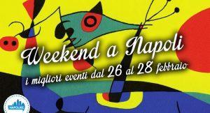 Eventi a Napoli nel weekend del 26, 27 e 28 febbraio 2016