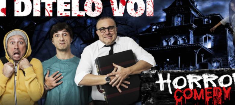I Ditelo voi Horror Comedy Teatro Cilea Napoli