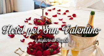 I migliori hotel per San Valentino a Napoli