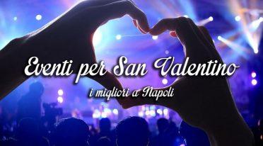I migliori eventi per San Valentino a Napoli