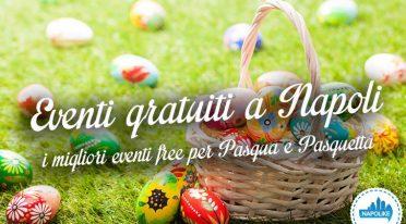 Eventi gratuiti a Napoli per il weekend di Pasqua e Pasquetta 2016