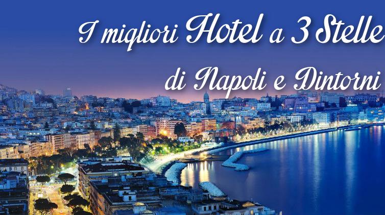 Locandina dei migliori hotel a 3 stelle di Napoli