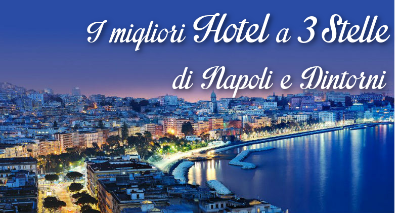 Poster of the best 3 hotel in Naples