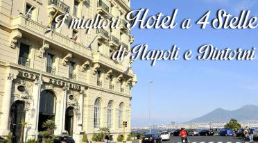 Locandina dei Migliori Hotel a 4 stelle di Napoli e dintorni