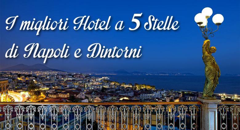 Locandina main dei 10 migliori hotel a 5 stelle di napoli e dintorni