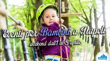 Events for children in Naples during the weekend from 1 to 3 April 2016