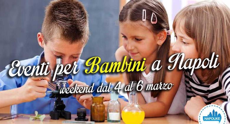 Eventi per bambini a Napoli per il weekend dal 4 al 6 marzo 2016