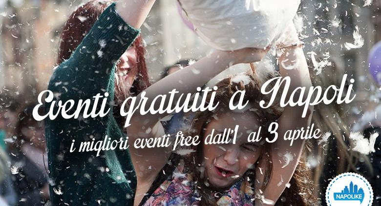 Eventi gratuiti a Napoli nel weelkend dall'1 al 3 aprile 2016