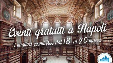 Eventi gratuiti a Napoli nel weekend dal 18 al 20 marzo 2016