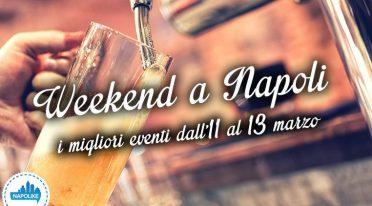 Eventi a Napoli nel weekend dell'11, 12 e 13 marzo 2016