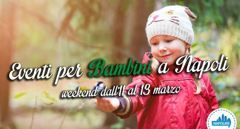 Eventi per bambini a Napoli nel weekend dall'11 al 13 marzo 2016