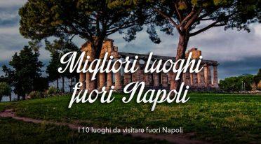 I 10 migliori posti fuori Napoli