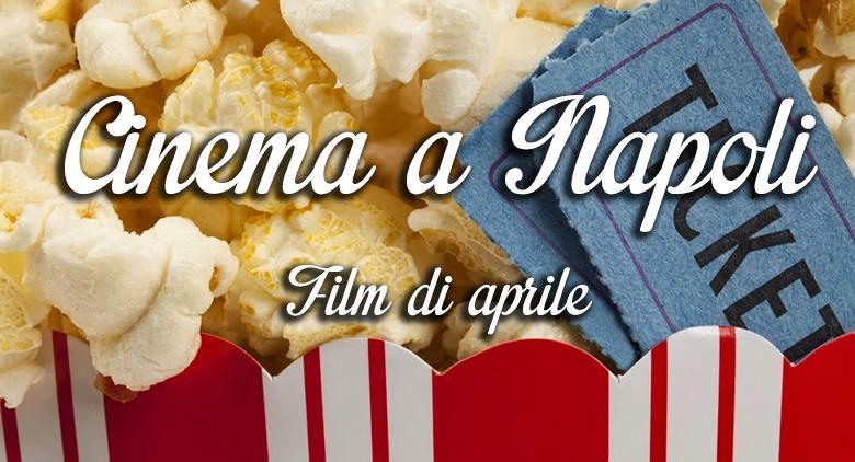 Film al cinema a Napoli ad aprile 2016