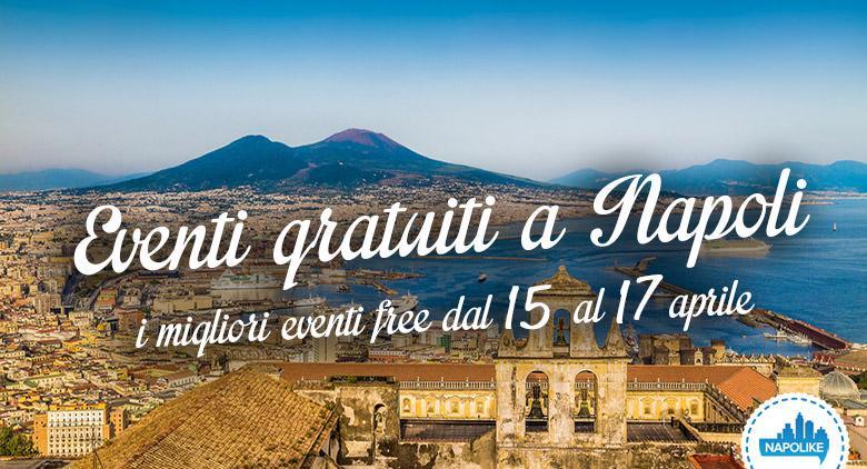 Eventi gratuiti a Napoli nel weekend dal 15 al 17 aprile 2016