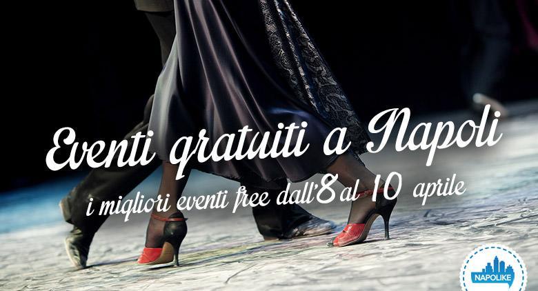 Eventi gratuiti a Napoli nel weekend dall'8 al 10 aprile 1016