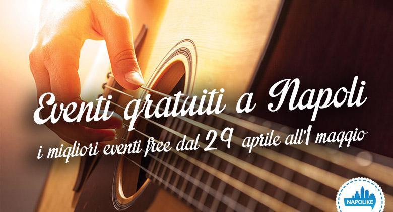 eventi gratuiti a Napoli weekend dal 29 aprile all'1 maggio 2016