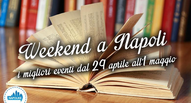 Eventi a Napoli nel weekend dal 29 aprile all'1 maggio 2016