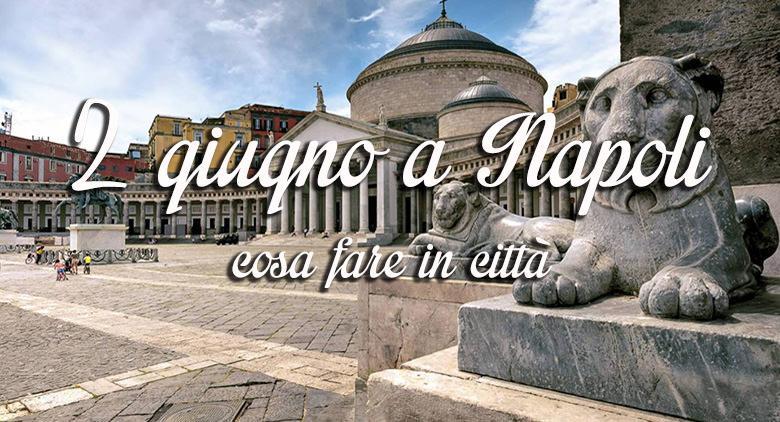 2 giugno 2016 a Napoli