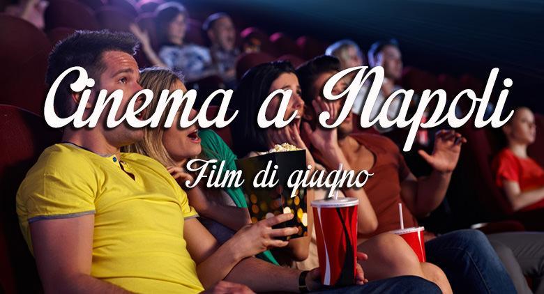 Film al cinema a Napoli giugno 2016