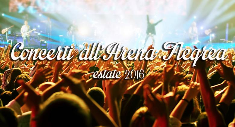 Concerti all'Arena Flegrea di Napoli estate 2016