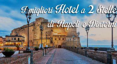 Locandina dei migliori hotel a 2 stelle di Napoli