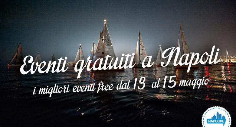 Eventi gratuiti a Napoli weekend 13, 14 e 15 maggio 2016