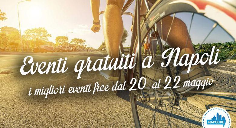 Eventi gratuiti a Napoli nel weekend dal 20 al 22 maggio 2016