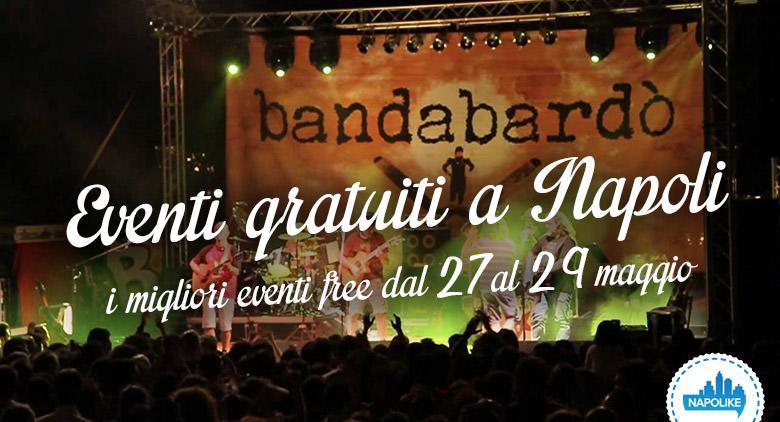 Eventi gratuiti a Napoli nel weekend dal 27 al 29 maggio 2016