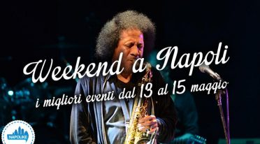 Eventi a Napoli nel weekend del 13, 14 e 15 maggio 2016