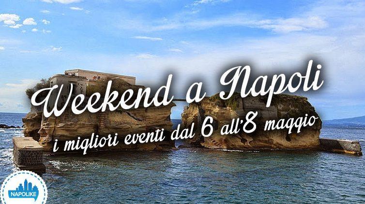 Eventi a Napoli nel weekend dal 6 all'8 maggio 2016