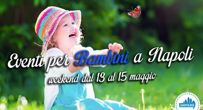 Eventi per bambini a Napoli weekend 13, 14 e 15 maggio 2016