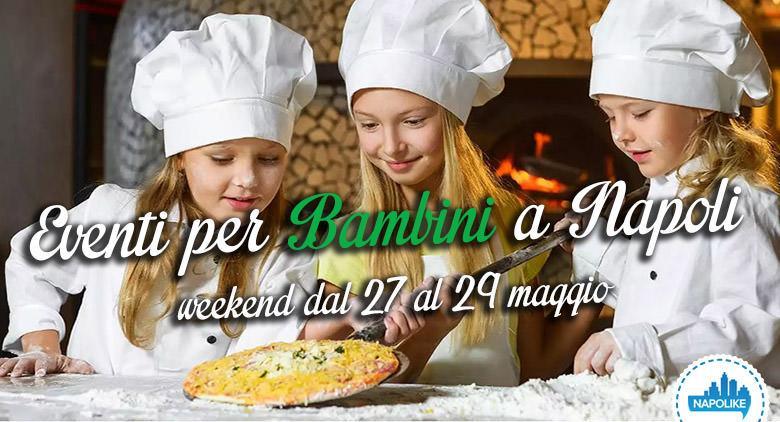 Eventi per bambini a Napoli nel weekend dal 27 al 29 maggio 2016