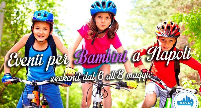 Eventi per bambini a Napoli nel weekend dal 6 all'8 maggio 2016
