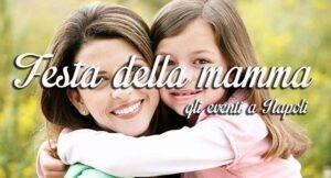 Festa della mamma 2016 a Napoli