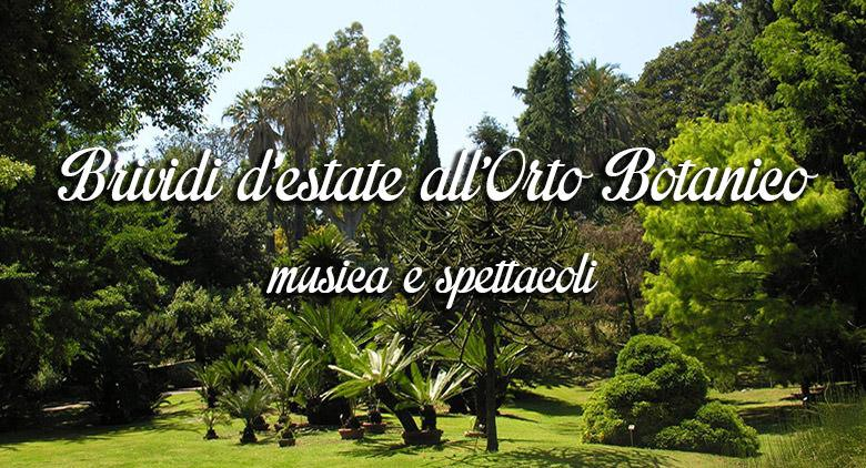 Brividi d'Estate 2016 all'Orto Botanico di Napoli