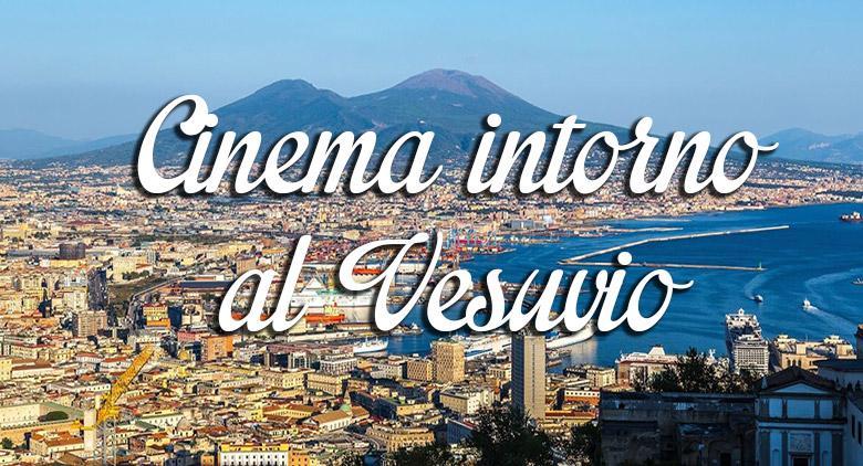 Risultati immagini per Cinema intorno al Vesuvio