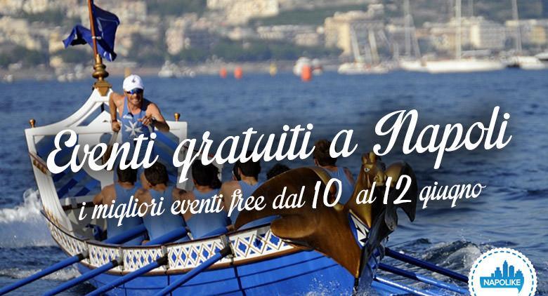 Eventi gratuiti a Napoli nel weekend dal 10 al 12 giugno 2016