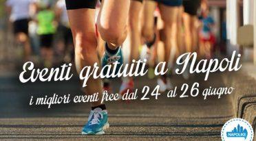 Eventi gratuiti a Napoli weekend 24 25 26 giugno 2016