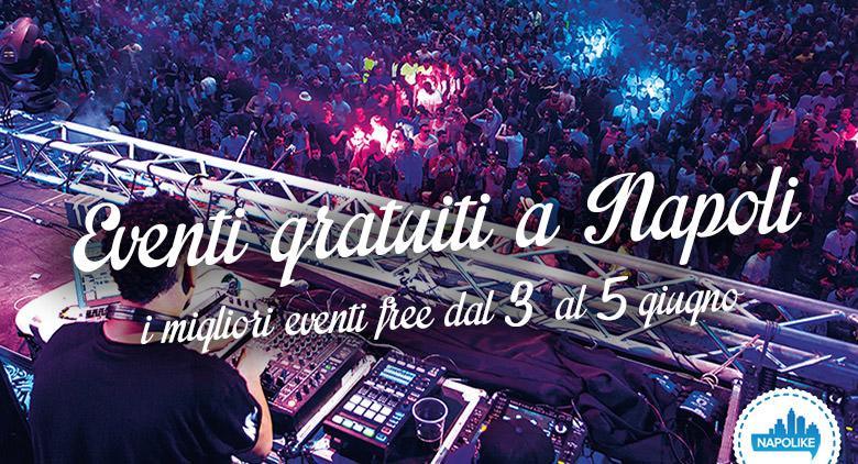 Eventi gratuiti a Napoli nel weekend del 3, 4 e 5 giugno 2016