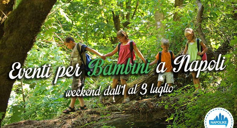 Eventi per bambini a Napoli nel weekend dall'1 al 3 luglio 2016