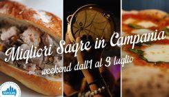 Le migliori sagre in Campania nel weekend dall'1 al 3 luglio 2016 | 4 consigli