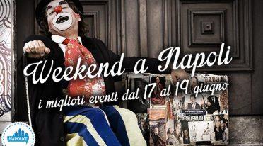 Eventi a Napoli nel weekend dal 17 al 19 giugno 2016